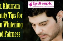 Dr Khurram Beauty Tips for Skin Whitening Fairness Glow Complexion